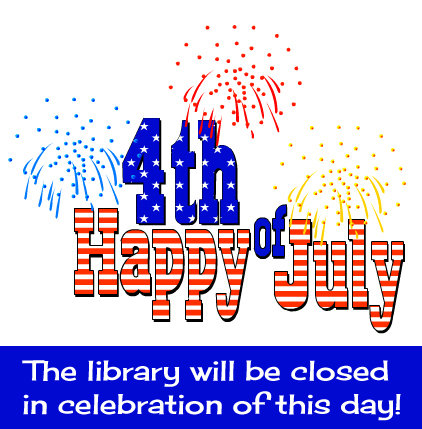 The Library will be closed 4th of July