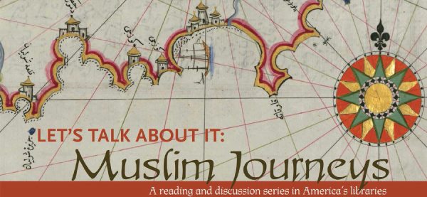 Muslim Journeys: A reading and discussion series in America's Libraries
