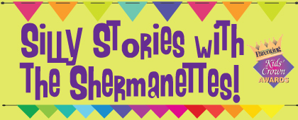 Silly Stories with the Shermanettes